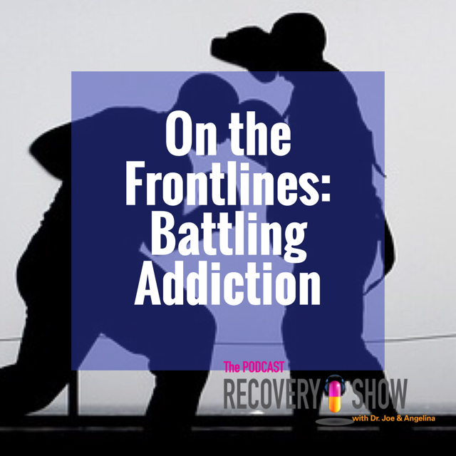 On the Front Lines: Battling Addiction