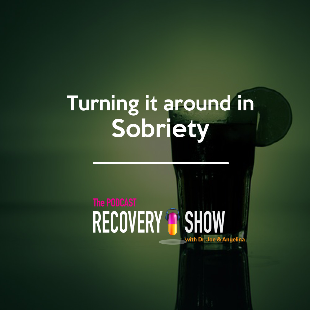 Turning it Around in Sobriety