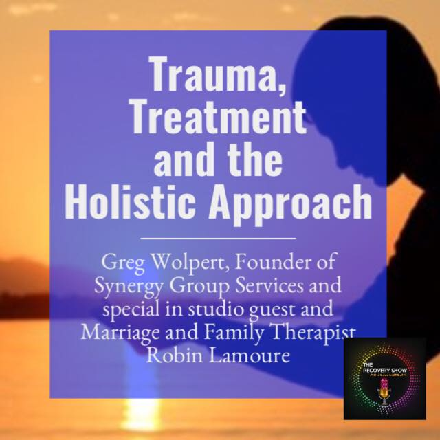 Trauma, Treatment, and the Holistic Approach